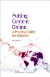 Putting Content Online: A Practical Guide for Libraries - Mark Jordan