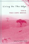 Living on the Edge: Fiction by Peace Corps Writers - John Coyne, Karl Luntta