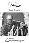 Horace - Oeuvres Complètes (French Edition) - Horace, Louis-Vincent Raoul, Charles-Joseph Panckoucke, Ulysse De Séguier, Leconte de Lisle