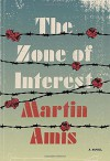 The Zone of Interest: A novel - Martin Amis