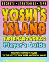 Yoshi's Island Super Mario World 2 Player's Guide - Zach Meston, J. Douglas Arnold