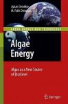 Algae Energy: Algae as a New Source of Biodiesel - Ayhan Demirbas, Muhammet Fatih Demirbas