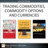 Trading Commodities, Commodity Options and Currencies (Collection) - Carley Garner