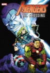 Avengers: The Crossing - Bob Harras, Terry Kavanagh, Dan Abnett, Andy Lanning, Mike Deodato Jr., M.C. Wyman, Tom Morgan, Jim Cheung