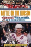 Battle on the Hudson: The Devils, the Rangers, and the NHL's Greatest Series Ever - Tim Sullivan, Stephane Matteau