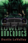Lowlife Underdogs - Dustin LaValley