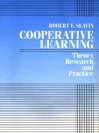 Cooperative Learning: Theory, Research and Practice (2nd Edition) - Robert E. Slavin