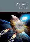 Asteroid Attack - Phillip W. Simpson