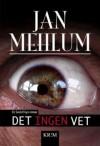 Det ingen vet - Jan Mehlum