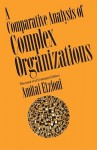 Comparative Analysis of Complex Organizations, Rev. Ed. - Amitai Etzioni