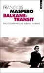 Balkans-Transit - François Maspero