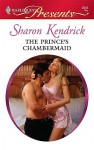 The Prince's Chambermaid - Sharon Kendrick