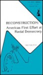 Reconstruction: America's First Effort at Racial Democracy - Louis L. Snyder