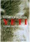 Yeti. Legende Und Wirklichkeit - Reinhold Messner