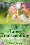 A Love Transcending: (Trans* Transman Transgender Erotic Romance) - Lula Lisbon