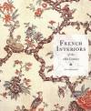 French Interiors of the Eighteenth Century - John Whitehead