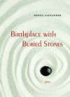 Birthplace with Buried Stones: Poems - Meena Alexander