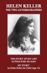Helen Keller: The Two Autobiographies (Annotated) - Helen Keller