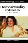 Homosexuality and the Law: A Dictionary (Contemporary Legal Issues) - Chuck Stewart