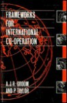 Frameworks for International Co-Operation - A.J.R. Groom