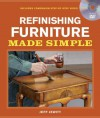 Refinishing Furniture Made Simple: Includes Companion Step-by-Step Video - Jeff Jewitt