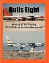 Balls Eight: History of the Boeing NB-52b Stratofortress Mothership - Brian Lockett