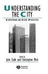 Understanding the City - Eade, Mele, John Eade