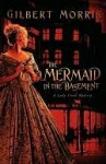 The Mermaid in the Basement (Lady Trent Mystery Series #1) - Gilbert Morris