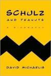 Schulz and Peanuts - David Michaelis