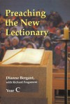 Preaching The New Lectionary: Year C - Dianne Bergant, Richard N. Fragomeni