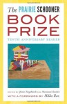 The Prairie Schooner Book Prize: Tenth Anniversary Reader - James Engelhardt, Marianne Kunkel, Kwame Dawes