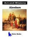 Abraham - The Illustrated History - James Howlett, Maria Laura Cremonini