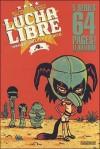 Lucha Libre, Tome 4 : I wanna be your Luchadorito - Bill, Hervé Tanquerelle, Gobi, Nikola Witko, Fabien M., Ines Vargas
