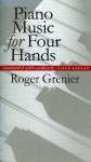 Piano Music for Four Hands - Roger Grenier, Alice Kaplan
