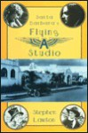 Santa Barbara's Flying a Studio - Stephen Lawton