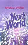The Next World - Ursula Steck