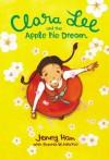 Clara Lee and the Apple Pie Dream - Jenny Han, Julia Kuo