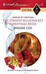 The Spanish Billionaire's Christmas Bride - Maggie Cox