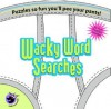 Wacky Word Searches: Puzzles So Fun You'll Pee Your Pants! (Made You Laugh) - Erin Conley, Lisa Yordy, Cherie Zambernardi