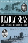 Deadly Seas: The Duel Between The St.Croix And The U305 In The Battle Of The Atlantic - David Bercuson, Holger H. Herwig