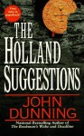 The Holland Suggestions: A Novel - John Dunning