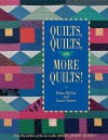 Quilts Quilts and More Quilts! Print on Demand Edition - Diana McClun, Laura Nownes