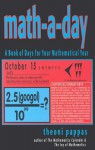 Math-A-Day: A Book of Days for Your Mathematical Year - Theoni Pappas