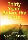 Thirty Years Before the Class - Mike Shaw