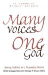 Many Voices, One God: Being Faithful in a Pluralistic World - Stroup Brueggemann, Shirley C. Guthrie Jr., Walter Brueggemann