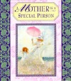 A Mother Is A Special Person - Lois L. Kaufman