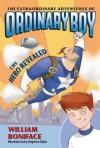 The Hero Revealed (The Extraordinary Adventures of Ordinary Boy #1) - William Boniface, Stephen Gilpin
