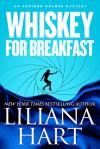 Whiskey for Breakfast - Liliana Hart