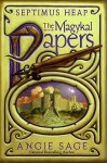 The Magykal Papers - Angie Sage, Mark Zug