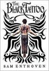 The Black Tattoo - Sam Enthoven